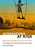 img - for Generations at Risk: Reproductive Health and the Environment book / textbook / text book