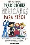 Tradiciones mexicanas para ni�os (MANUALIDADES) (Spanish Edition)