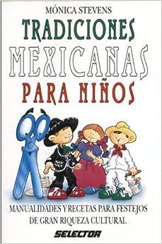 Tradiciones mexicanas p/ninos (MANUALIDADES) (Spanish Edition): Monica