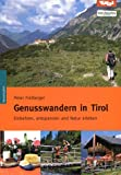 Genusswandern in Tirol: Einkehren, entspannen und Natur erleben