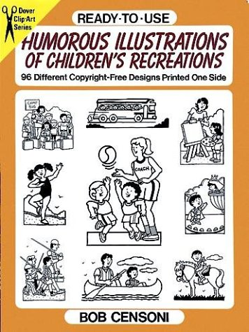 Ready-to-Use Humorous Illustrations of Children's Recreations: 96 Different Copyright-Free Designs Printed One Side (Dover Clip-Art Series) PDF