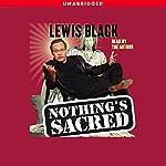 Nothing's Sacred | Lewis Black