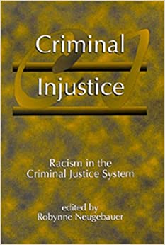 """racial discrimination in the u k criminal justice process Are made real"""" —professor steve garner, birmingham city university, uk   cal scholarship of the 1970s, the mediated processes that racialise crime and  criminalise race  table 113 practices of racism in crime/law and order news  223."""