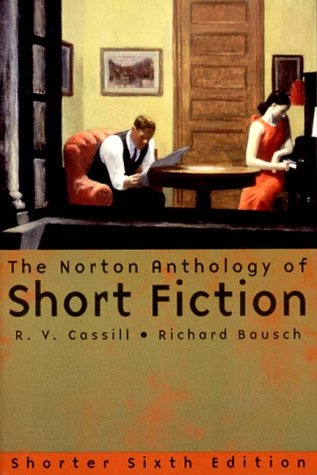Norton Anthology of Short Fiction, R. V. CASSILL, RICHARD BAUSCH