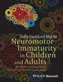 img - for Neuromotor Immaturity in Children and Adults: The INPP Screening Test for Clinicians and Health Practitioners book / textbook / text book