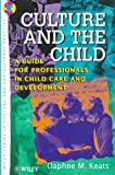 Culture and the child :  a guide for professionals in child care & development /