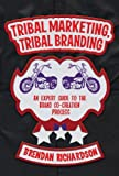 Tribal Marketing, Tribal Branding: An expert guide to the brand co-creation process