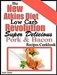 The New Atkins Diet Low Carb Revoluti...