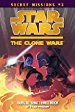 Duel at Shattered Rock #3 (Star Wars: The Clone Wars Secret Missions (Quality)) Ryder Windham