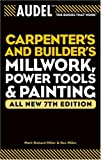 Audel Carpenter's and Builder's Millwork, Power Tools, and Painting