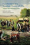 Recollections of a Handcart Pioneer of 1860 (Second Edition): A Woman's Life on the Mormon Frontier