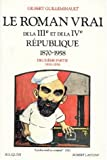 """Afficher """"Le Roman vrai de la IIIe et de la IVe république, 1870-1958"""""""