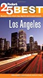 Fodor's Los Angeles' 25 Best (Full-color Travel Guide) (0307928101) by Fodor's