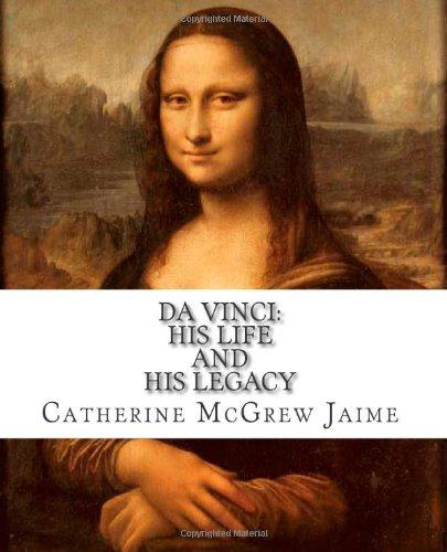 Da Vinci: His Life And His Legacy