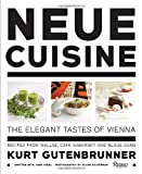 img - for Neue Cuisine: The Elegant Tastes of Vienna: Recipes from Cafe Sabarsky, Wallse, and Blaue Gans book / textbook / text book
