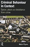 Criminal Behaviour in Context: Space, Place and Desistance from Crime (International Series on Desistance and Rehabilitation)
