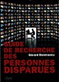 Guide de recherche des personnes disparues : Disparition volontaire, involontaire ou inquitante