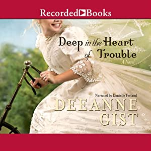 Deep in the Heart of Trouble | [Deeanne Gist]