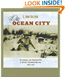 Old Ocean City: The Journal and Photographs of Robert Craighead Walker, 1904-1916