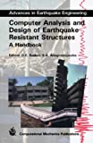 Computer Analysis and Design of Earthquake Resistant Structures: A Handbook (Advances in Earthquake Engineering)