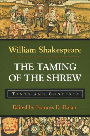 The Taming of the Shrew: Texts and Contexts (Bedford...