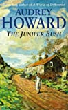 Audrey Howard The Juniper Bush