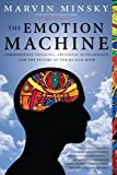 img - for The Emotion Machine: Commonsense Thinking, Artificial Intelligence, and the Future of the Human Mind book / textbook / text book