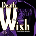 Death Wish: The Story of the Mafia (       UNABRIDGED) by Iceberg Slim Narrated by Cary Hite