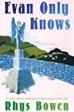 Rhys Bowen Evan Only Knows (Thorndike Core)