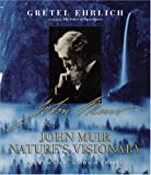 John Muir: Nature's Visionary (0792279549) by Ehrlich, Gretel