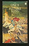 The Once and Future King - the Classic Arthurian Epic (0006153100) by T. H. White