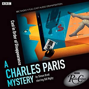 A Charles Paris Mystery: Cast in Order of Disappearance (BBC Radio Crimes) Radio/TV Program