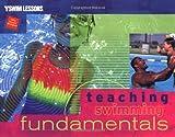 Teaching Swimming Fundamentals (YMCA Swim Lessons)