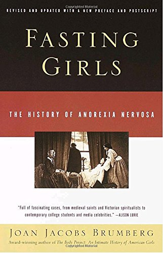 Fasting Girls: The History of Anorexia Nervosa