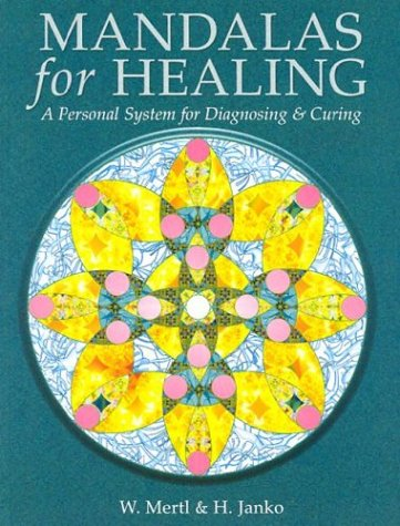 Mandalas for Healing: A Personal System for Diagnosing & Curing