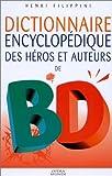 echange, troc Henri Filippini - Dictionnaire encyclopédique des héros et auteurs de BD, tome 3