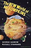 The New World of Mr Tompkins: George Gamow's Classic Mr Tompkins in Paperback (0521639921) by Gamow, George