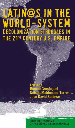 Latino/as in the World-System: Decolonization Struggles...