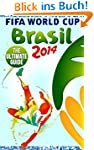 Brazil 2014 FIFA World Cup - The Ulti...
