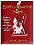 Spiritual Warfare Prayer: A powerful and effective weapon against spiritual attacks and the strongholds of the Devil.