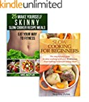 Slow Cooking For Beginners And 25 Mak...