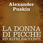 La donna di picche ed altri racconti [The Queen of Spades and Other Stories] | Alexander Puskin