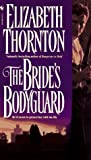 The Bride's Bodyguard (0553574256) by Thornton, Elizabeth