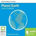 Planet Earth: Bolinda Beginner Guides | John Gribbin