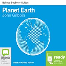 Planet Earth: Bolinda Beginner Guides (       UNABRIDGED) by John Gribbin Narrated by Andrea Powell