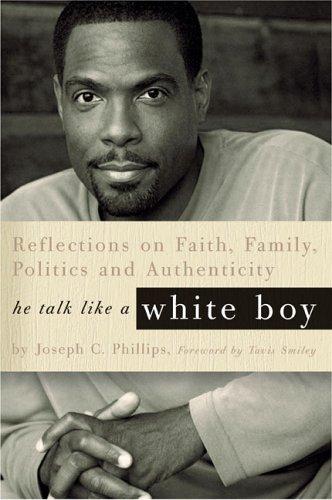 He Talk Like a White Boy, Joseph C. Phillips