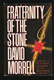 The Fraternity of the Stone (0312303602) by Morrell, David