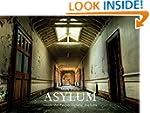 Asylum: Inside the Pauper Lunatic Asy...