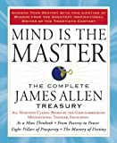Mind is the Master: The Complete James Allen Treasury