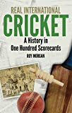 img - for Real International Cricket: A History in One Hundred Scorecards book / textbook / text book